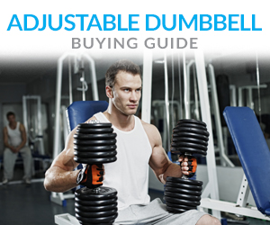 Adjustable Dumbbell Buying Guide