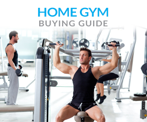 Home Gym Buying Guide