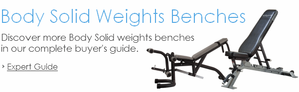 Body Solid Weights Bench Buying Guide